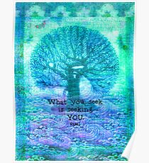 RUMI What you seek is seeking you - Quote with tree art Poster