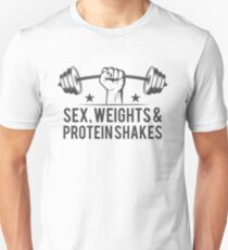 Sex, weights & protein shakes Unisex T-Shirt