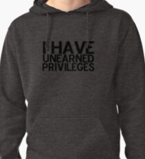 Unearned Privileges 2 Pullover Hoodie