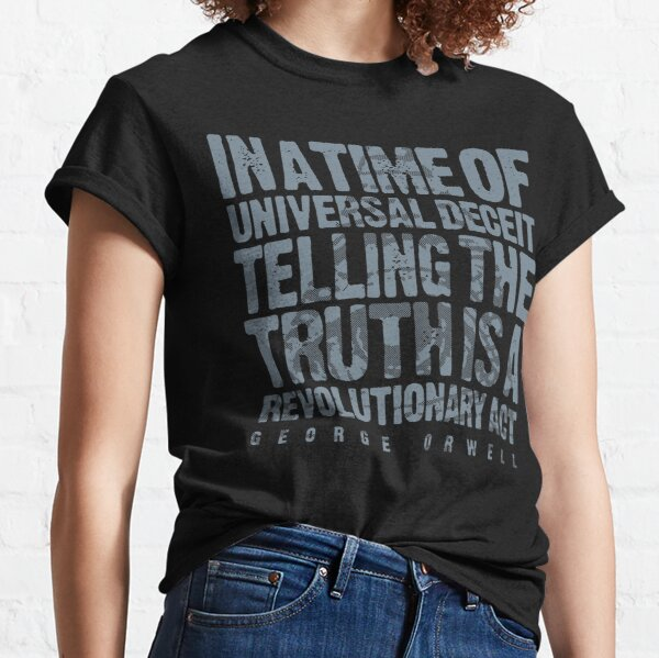 ORWELLIAN TRUTH Classic T-Shirt