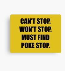Must Find Poke Stop Canvas Print