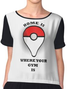 Your gym, your home Chiffon Top