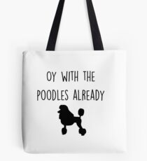 Gilmore Girls - Oy with the Poodles already Tote Bag