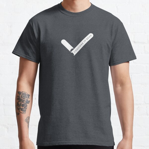 Consider It Read (Charcoal Edition) Classic T-Shirt