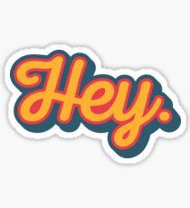 Hey. Sticker