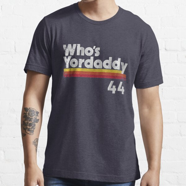 Who's Yordaddy  Essential T-Shirt
