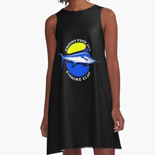 Caught Fuck All Fishing Club A-Line Dress