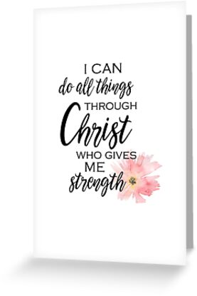I can do all Things through Christ by PraiseQuotes