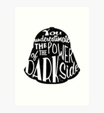 Star Wars - Darth Vader quote - You underestimate the power of the dark side - Darth Vader Silhouette Typography  Art Print