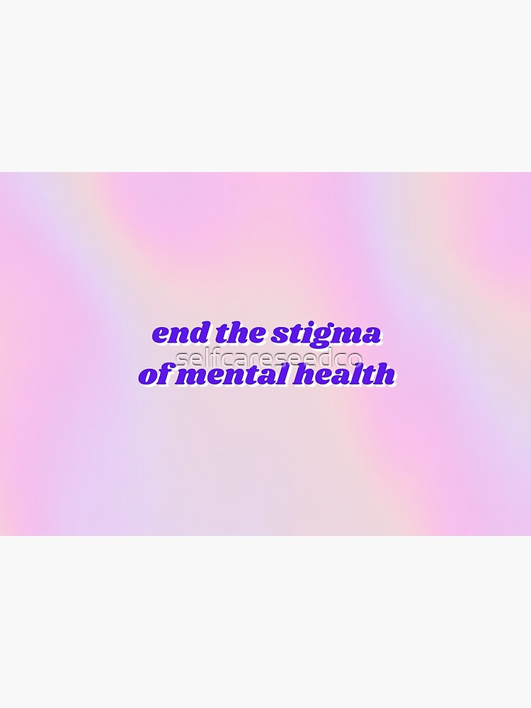 End the Stigma by selfcareseedco