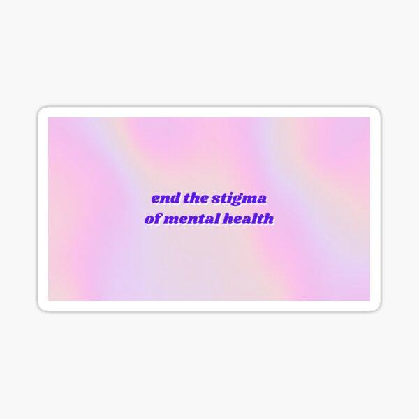 End the Stigma Sticker