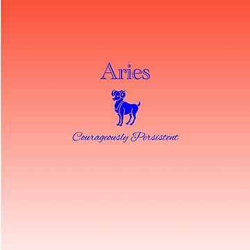Aries - Courageously Persistent by aurora-belle