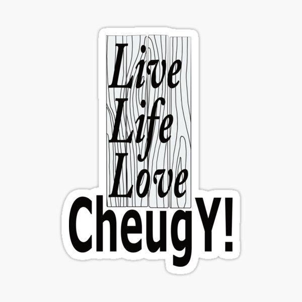 Live Life Love Cheugy T-Shirt Sticker