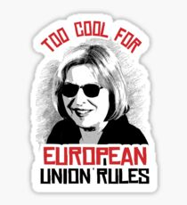 Too Cool for European Union Rules Sticker