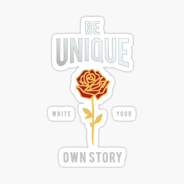 Be unique write your own story Sticker