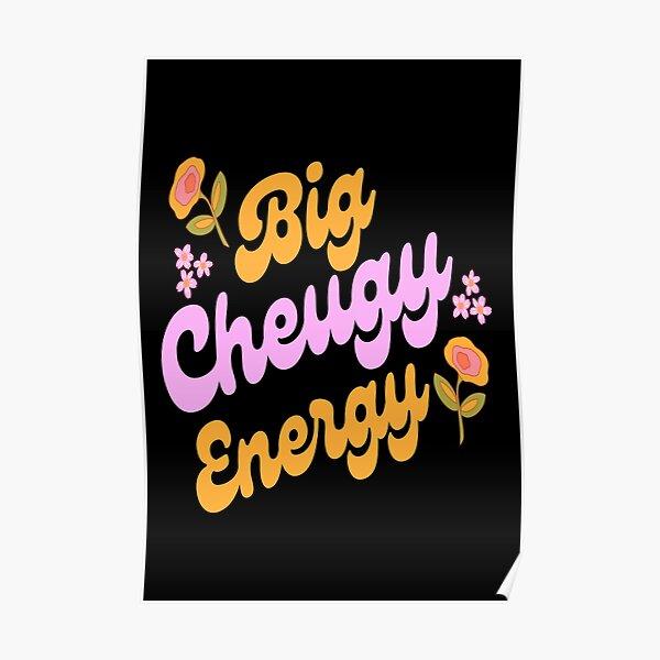 big cheugy energy  Poster