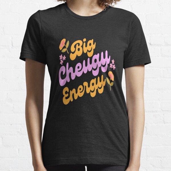 big cheugy energy  Essential T-Shirt