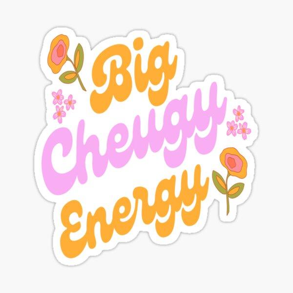 big cheugy energy  Sticker