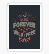 WILD AND FREE Sticker