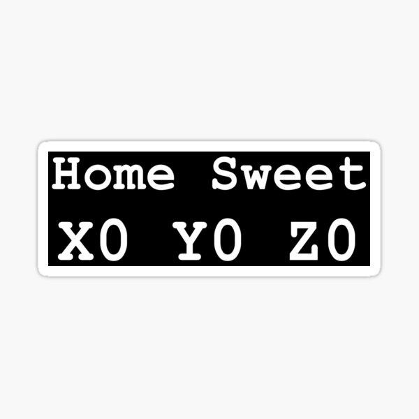 Home Sweet X0 Y0 Z0 Sticker