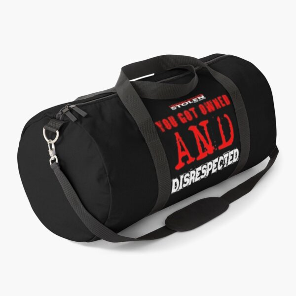 YOU GOT OWNED AND DISRESPECTED Duffle Bag