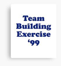 Team Building Exercise '99 T-Shirt Canvas Print