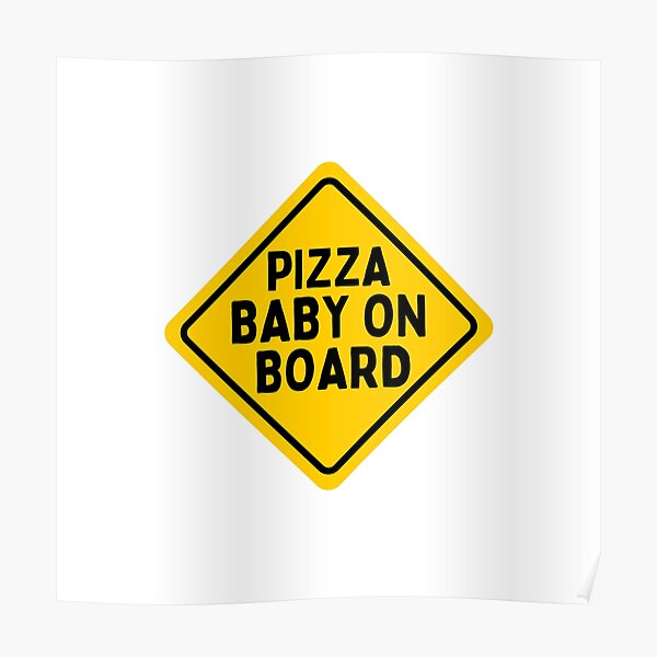 Pizza Baby On Board - Sticker Poster