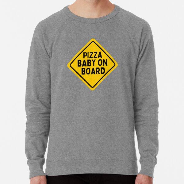 Pizza Baby On Board - Sticker Lightweight Sweatshirt