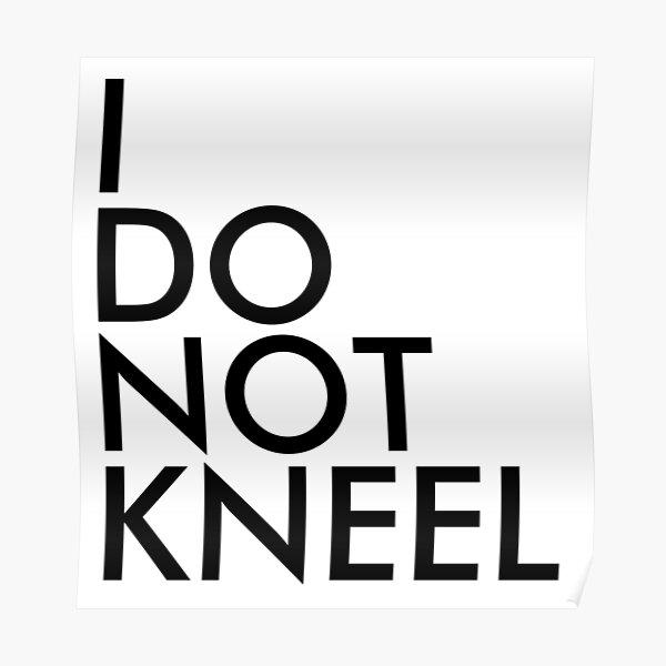 I DO NOT KNEEL Poster