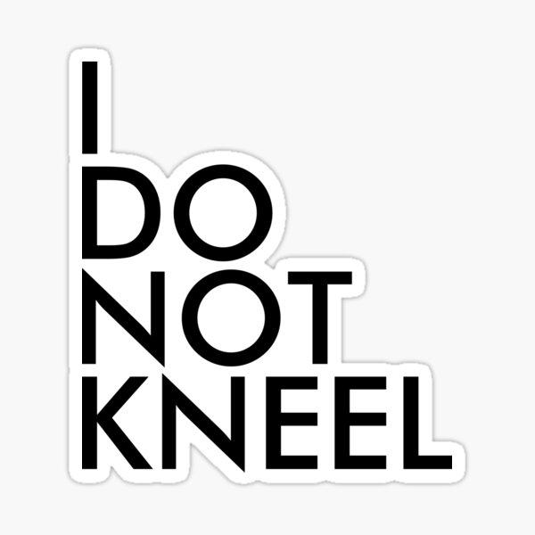 I DO NOT KNEEL Sticker