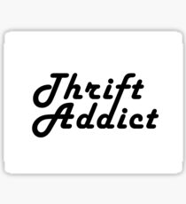 Thrift Addict Thrifting Shopping Shop Addiction Retro Typographic Sticker