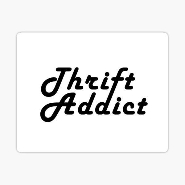 Thrift Addict Thrifting Shopping Shop Addiction Retro Typographic Sticker