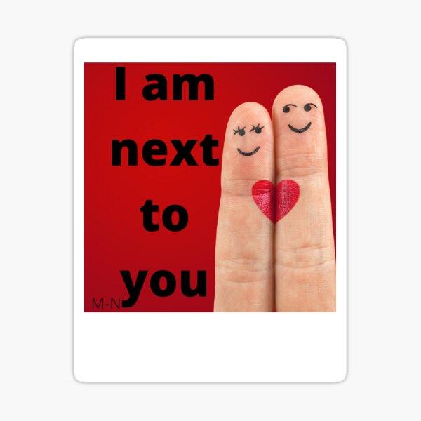 I am next to you? Sticker