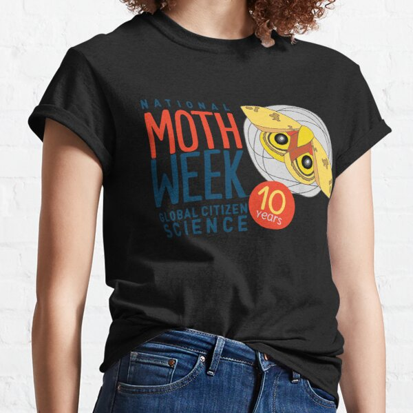 National Moth Week is celebrating its 10th year lepidoptera Classic T-Shirt