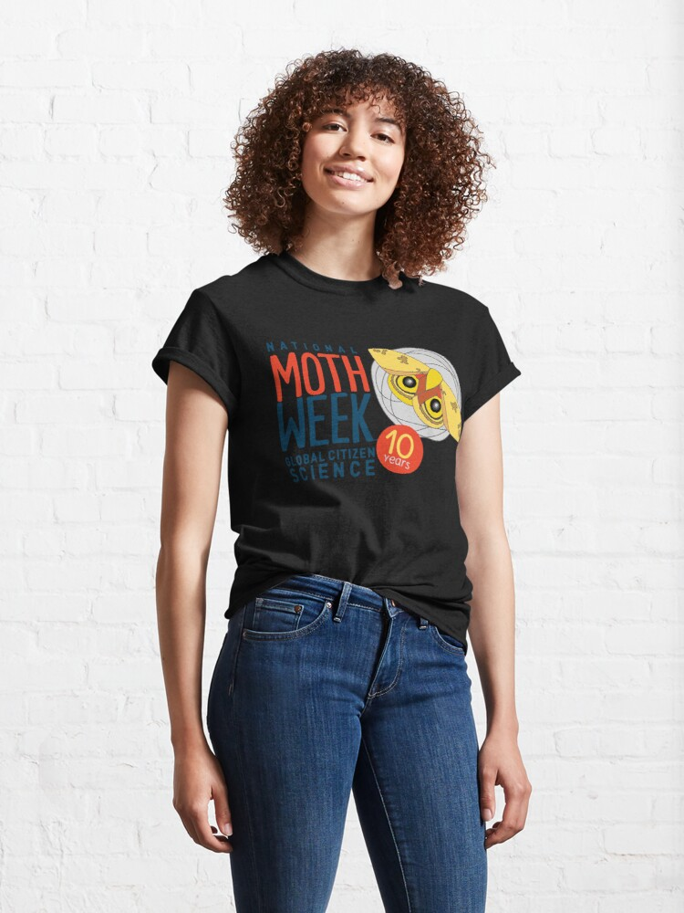 Alternate view of National Moth Week is celebrating its 10th year lepidoptera Classic T-Shirt