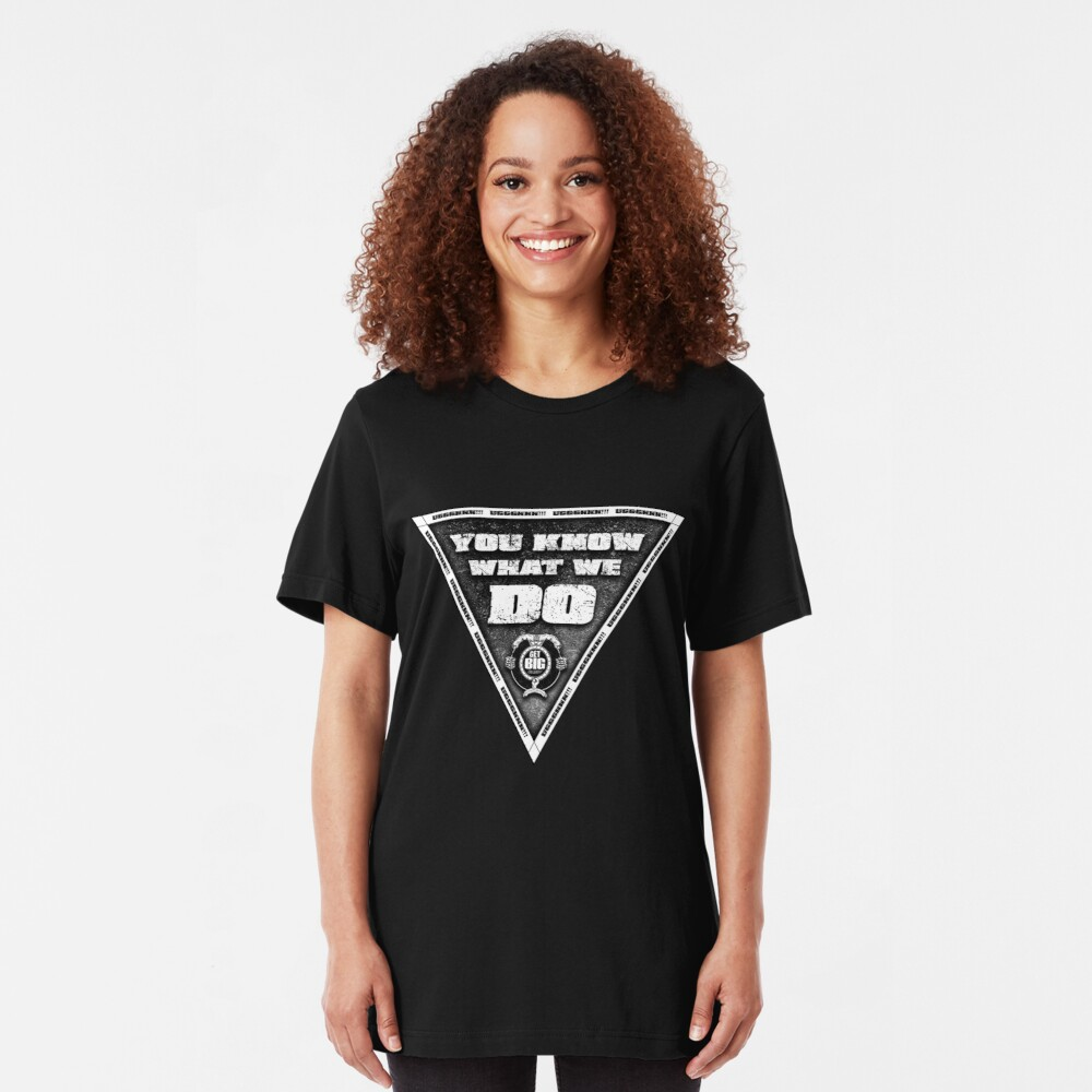 You Know What We Do!!! - BLACK Slim Fit T-Shirt
