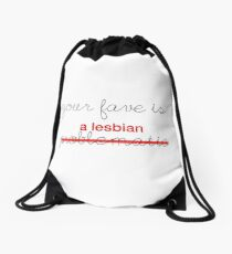 Your Fave is a Lesbian Drawstring Bag