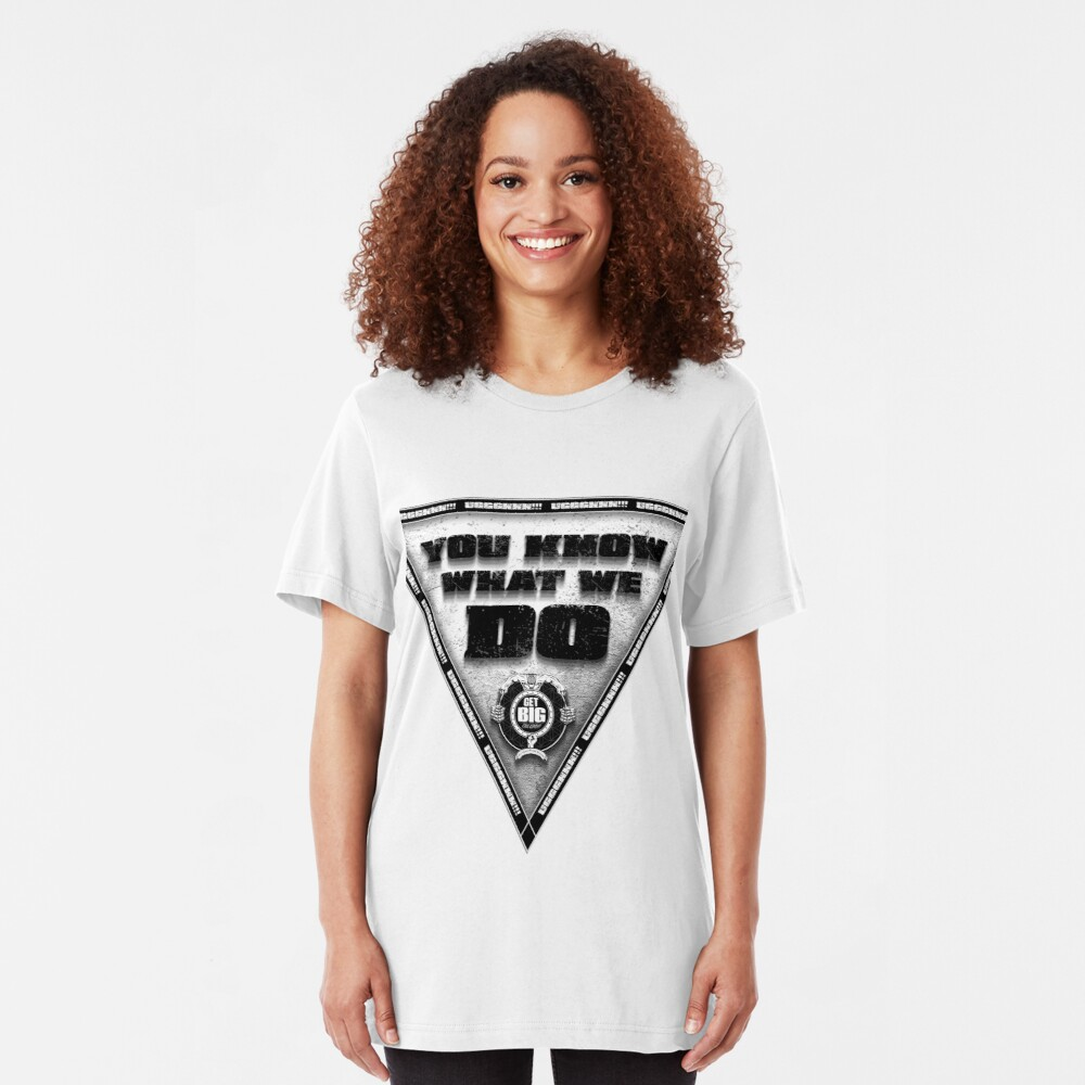 You Know What We Do!!! - WHITE Slim Fit T-Shirt