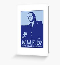 What Would Frasier Do? Greeting Card