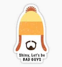 Jayne Cobb - Shiny, Let's Be Bad Guys Sticker