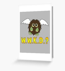 What Would Kuriboh Do? (W.W.K.D.?) Greeting Card