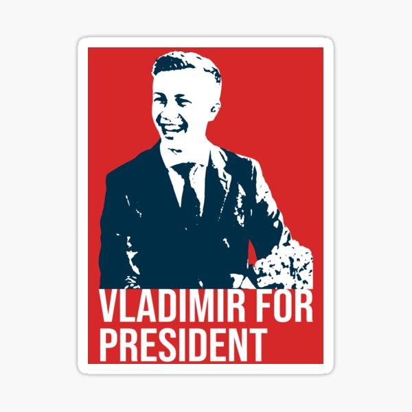 Vladimir For President Sticker