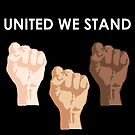 UNITED WE STAND (White Font) by DooUBLE  VISIoN