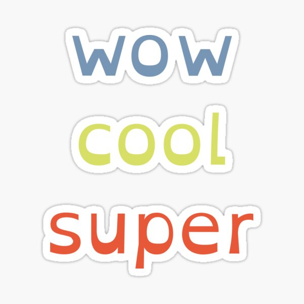 Wow Cool Super  by Suzies Sparrow Glossy Sticker