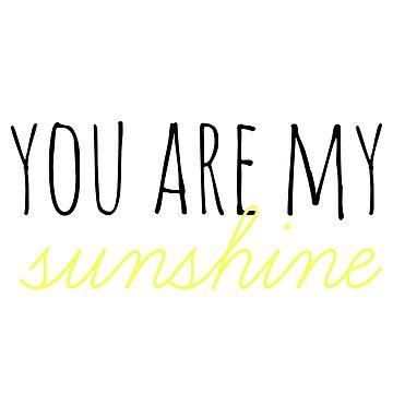 You Are My Sunshine by ArtByKE