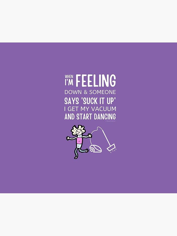 Start Dancing Vacuum Dance Vacuuming Fun Cleaning Lady Humor by SavvyCleaner