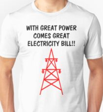 Funny With Great Power Comes Great Electricity Bill T-Shirt