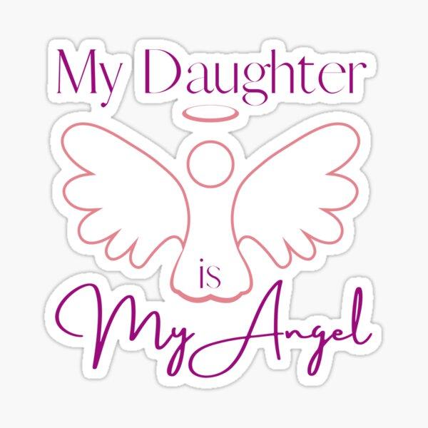 My Daughter is My Angel Sticker