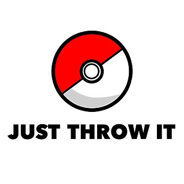 Pokemon Go Pokeballs - Just Throw It by radthreads