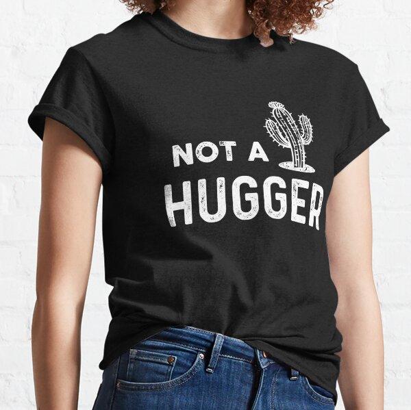 Not A Hugger Funny Cactus Nurse Gift  Classic T-Shirt